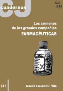 TERESA FORCADAS - LOS CRIMENES DE LAS GRANDES COMPAÑIAS FARMACEUTICAS