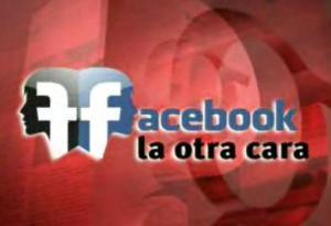 FACEBOOK LA OTRA CARA