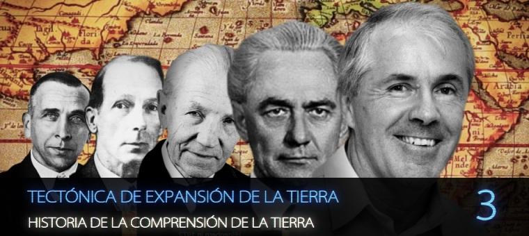 TECTÓNICA DE EXPANSIÓN DE LA TIERRA (PARTE 3) - HISTORIA DE LA COMPRENSIÓN DE LA TIERRA